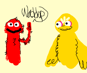 "Elmo saying ""Waddup"" Next to Big Bird."
