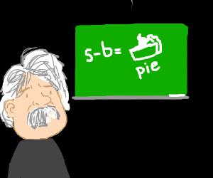 s-b=pie says Einstein