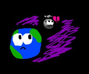 Earth's moon is broken hearted