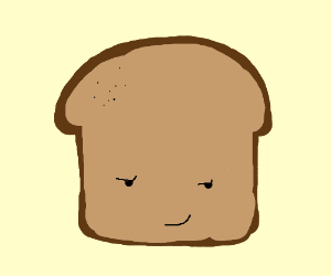 bread with a smirk