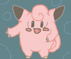 EVERYONES favorite pokemon clefairy