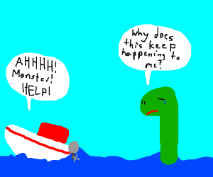 "Loch Ness monster crying, boat yells ""help!"""