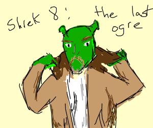 Shrek 7: revenge of the Shrek...
