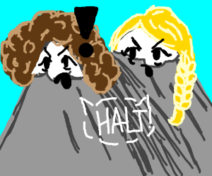 """Cute mountains with hair yell """"HALT!"""""""