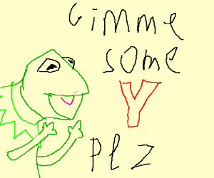 Frog asks for some Y plz