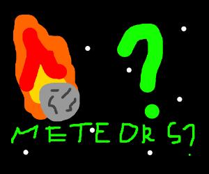 meteors?