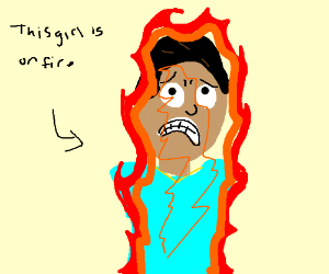 """THAT GIRL IS ON FIRE (says """"this is cruel"""")"""