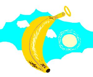 All bananas go to heaven