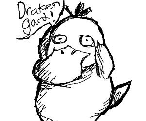 "Psyduck holding his head shouting ""Drakengard"""