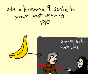 Add a banana 4 scale to your past drawing PIO