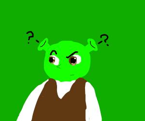 even shrek's ears ask why