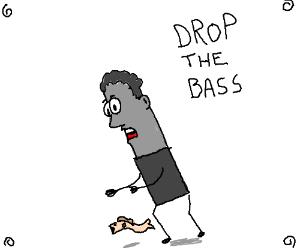 DROP THE BASS!!
