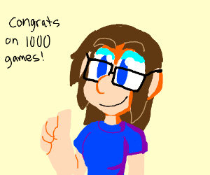 1000th game, I play way too much.