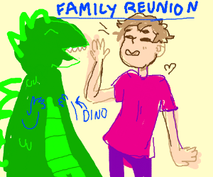 a visit from your distant dino-man relative