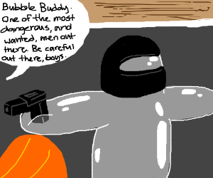 Bubble Buddy turns to petty crimes