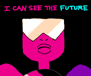 I can see the future!