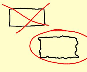 a badly drawn rectangle
