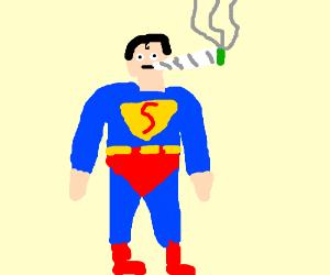 Super Man likes weed