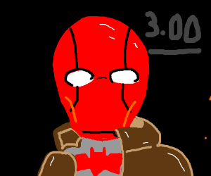 It's 3:00 and Red Hood is here.