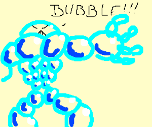 BUBBLE MAN HAS REACHED HIS FINAL FORM!!!