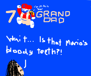 7 grand dad ?!?!
