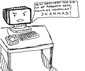 The computer speaks... in Swedish.