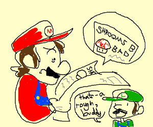 mario learns shrooms everyday gave him cancer