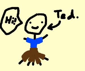 Man named ted who has 5 legs. (he talks)
