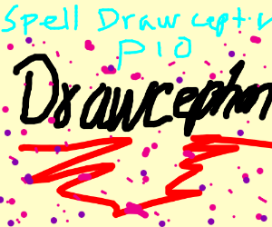 "Spell ""Drawception"" in your own way (PIO)"
