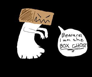 Beware! I am the box ghost!