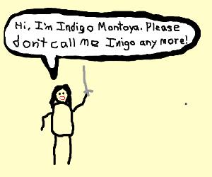 Indigo Montoya introduces himself