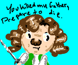 Mynameis Inigo Montoya.U kill myfather (Cont.)