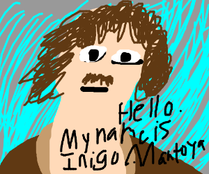 my name is inigo montoya