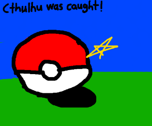 Of course!, Cthulhu fits in a pokeball