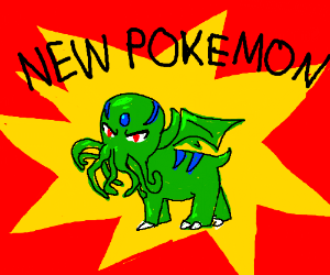 Cthulhu, the new Pokemon!