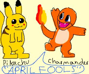 Charmander's April Fools joke on Pikachu