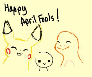 April Fools from Pikachu and Charmander