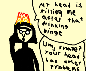 Snape has hangover, his head's on fire