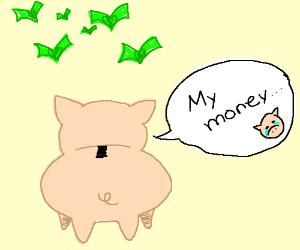 Piggy bank's money is flying away.