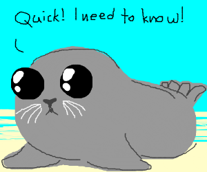 Blob seal needs to know. Finish this game fast
