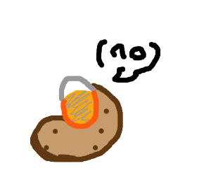 potatoe says no