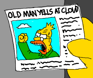 BREAKING NEWS: OLD MAN YELLS AT CLOUD