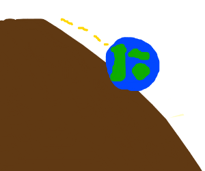 the Earth came tumbling down