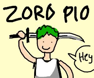 Zoro(one piece) PIO, don't derail please.