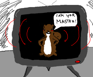 The squirrel on TV is my master.