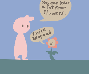 You can learn a lot of things from the flowers