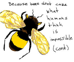 The bee, of course, flies anyway (Cont.)