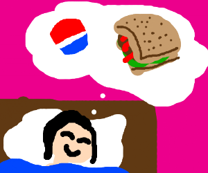 Bepis and sandwich are good dreams