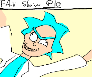 P.I.O. Your Favorite Show (Mine is R&M)