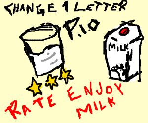 Change1Ltr PIO hate enjoy milk